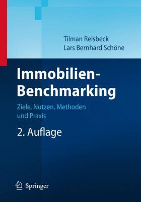 Immobilien-Benchmarking: Ziele, Nutzen, Methoden Und Praxis 9783540889960