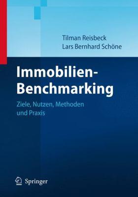 Immobilien-Benchmarking: Ziele, Nutzen, Methoden Und Praxis 9783540296515