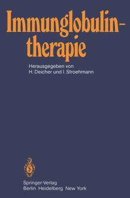 Immunglobulintherapie: Klinische Und Tierexperimentelle Ergebnisse 9783540104162