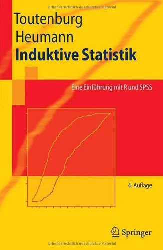 Induktive Statistik: Eine Einf Hrung Mit R Und SPSS 9783540775096