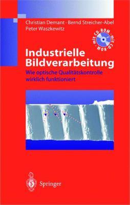 Industrielle Bildverarbeitung: Wie Optische Qualitatskontrolle Wirklich Funktioniert 9783540638773