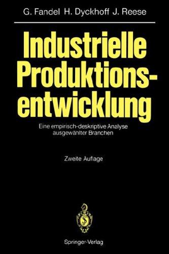 Industrielle Produktionsentwicklung: Eine Empirisch-Deskriptive Analyse Ausgew Hlter Branchen 9783540578475