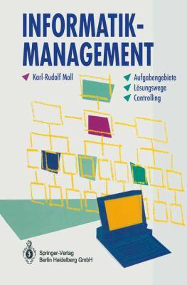 Informatik-Management: Aufgabengebiete, L Sungswege, Controlling 9783540574583