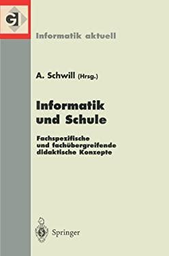 Informatik Und Schule: Fachspezifische Und Fach Bergreifende Didaktische Konzepte. 8. GI-Fachtagung Informatik Und Schule Infos99, Potsdam, 2 9783540663003