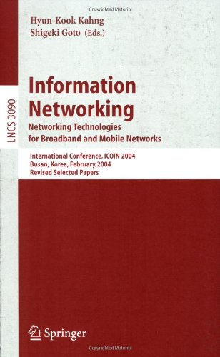 Information Networking. Networking Technologies for Broadband and Mobile Networks: International Conference Icoin 2004, Busan, Korea, February 18-20, 9783540230342
