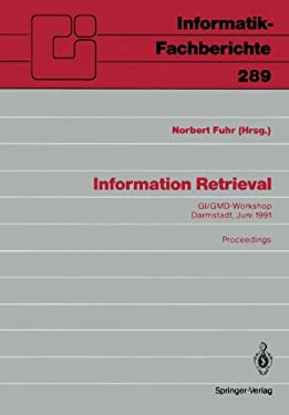 Information Retrieval: GI/GMD-Workshop, Darmstadt, 23./24. Juni 1991 Proceedings 9783540546184