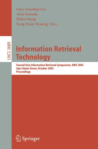 Information Retrieval Technology: Second Asia Information Retrieval Symposium, Airs 2005, Jeju Island, Korea, October 13-15, 2005, Proceedings 9783540291862