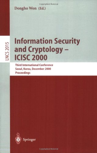 Information Security and Cryptology - Icisc 2000: Third International Conference, Seoul, Korea, December 8-9, 2000, Proceedings 9783540417828