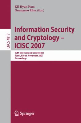 Information Security and Cryptology: ICISC 2007 9783540767879
