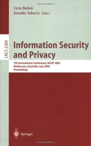 Information Security and Privacy: 7th Australian Conference, Acisp 2002 Melbourne, Australia, July 3-5, 2002 Proceedings 9783540438618