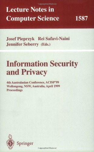 Information Security and Privacy: 4th Australasian Conference, Acisp'99, Wollongong, Nsw, Australia, April 7-9, 1999, Proceedings 9783540657569