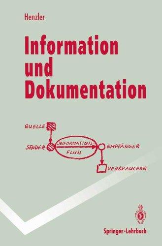Information Und Dokumentation: Sammeln, Speichern Und Wiedergewinnen Von Fachinformation in Datenbanken 9783540557036