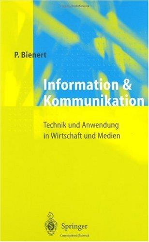 Information Und Kommunikation: Technik Und Anwendung in Wirtschaft Und Medien 9783540640578
