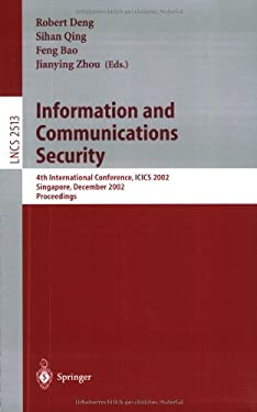 Information and Communications Security: 4th International Conference, Icics 2002, Singapore, December 9-12, 2002, Proceedings 9783540001645