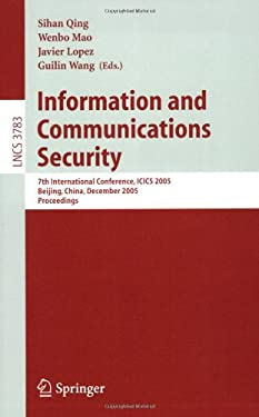 Information and Communications Security: 7th International Conference, Icics 2005, Beijing, China, December 10-13, 2005, Proceedings 9783540309345