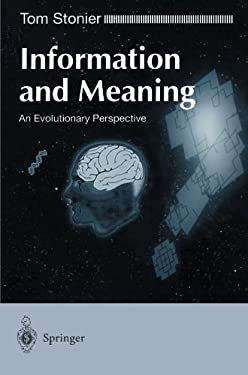 Information and Meaning: An Evolutionary Perspective 9783540761396