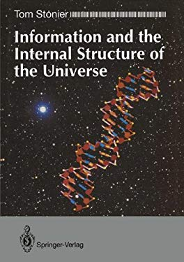 Information and the Internal Structure of the Universe: An Exploration Into Information Physics 9783540195993