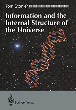 Information and the Internal Structure of the Universe: An Exploration Into Information Physics 9783540198789