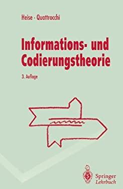 Informations- Und Codierungstheorie: Mathematische Grundlagen Der Daten-Kompression Und -Sicherung in Diskreten Kommunikationssystemen 9783540574774