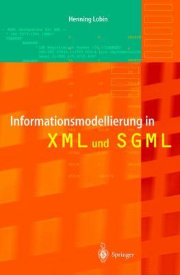 Informationsmodellierung in XML Und SGML 9783540653561