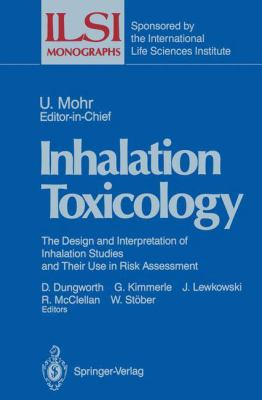 Inhalation Toxicology: The Design and Interpretation of Inhalation Studies and Their Use in Risk Assessment 9783540178224