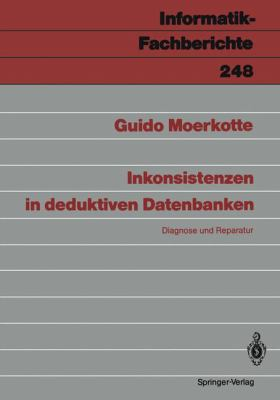 Inkonsistenzen in Deduktiven Datenbanken: Diagnose Und Reparatur 9783540530770