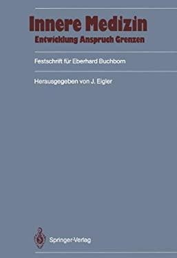 Innere Medizin: Entwicklung, Anspruch, Grenzen: Festschrift F R Eberhard Buchborn 9783540174684