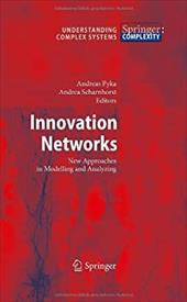 Innovation Networks: New Approaches in Modelling and Analyzing