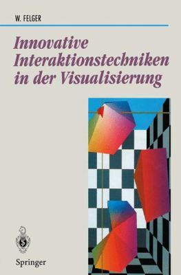 Innovative Interaktionstechniken in Der Visualisierung 9783540593157