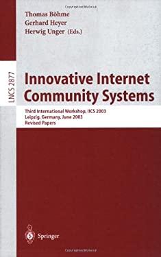 Innovative Internet Community Systems: Third International Workshop, Iics 2003, Leipzig, Germany, June 19-21, 2003, Revised Papers 9783540204367