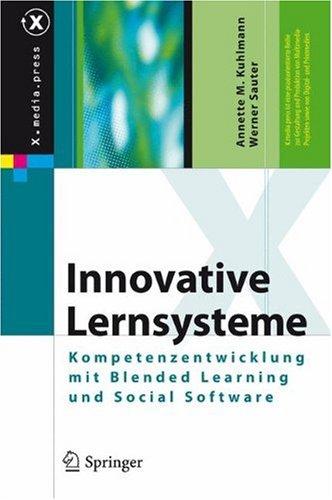 Innovative Lernsysteme: Kompetenzentwicklung Mit Blended Learning Und Social Software 9783540778301