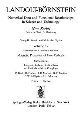 Inorganic Radicals, Radical Ions and Radicals in Metal Complexes / Anorganische Radikale, Radikalionen Und Radikale in Metallkomplexen 9783540166801