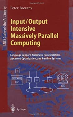 Input/Output Intensive Massively Parallel Computing 9783540628408