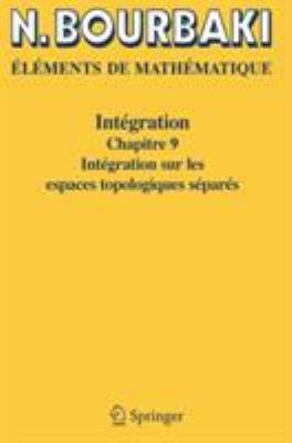 Int Gration: Chapitre 9 Int Gration Sur Les Espaces Topologiques S Par S 9783540343905