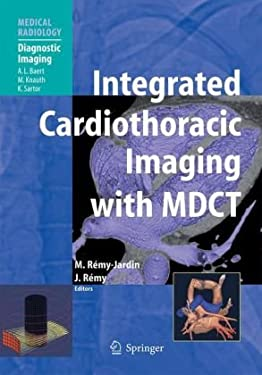 Integrated Cardiothoracic Imaging with MDCT 9783540723868