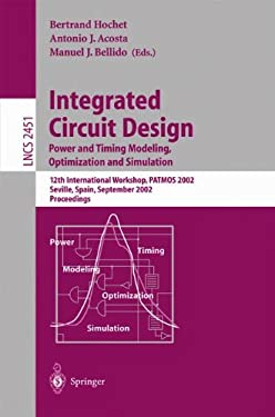 Integrated Circuit Design. Power and Timing Modeling, Optimization and Simulation: 12th International Workshop, Patmos 2002, Seville, Spain, September 9783540441434