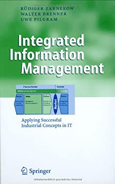 Integrated Information Management: Applying Successful Industrial Concepts in It 9783540323068