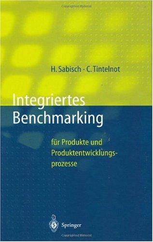 Integriertes Benchmarking: Fur Produkte Und Produktentwicklungsprozesse 9783540619635
