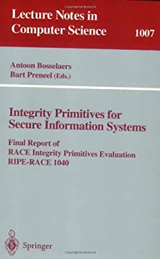 Integrity Primitives for Secure Information Systems: Final Ripe Report of Race Integrity Primitives Evaluation 9783540606406