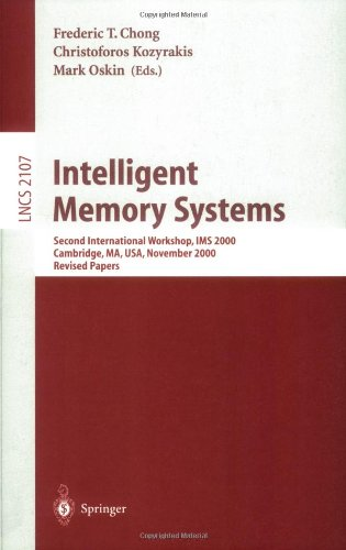 Intelligent Memory Systems: Second International Workshop, IMS 2000, Cambridge, Ma, USA, November 12, 2000. Revised Papers 9783540423287