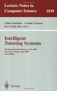 Intelligent Tutoring Systems: 5th International Conference, Its 2000, Montreal, Canada, June 19-23, 2000 Proceedings 9783540676553