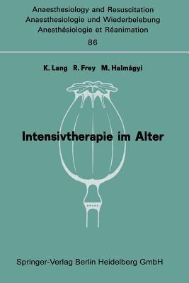 Intensivtherapie Im Alter: Bericht A1/4ber Das Symposion Am 6. Und 7. Oktober in Mainz 9783540070498