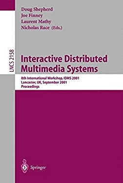 Interactive Distributed Multimedia Systems: 8th International Workshop, Idms 2001, Lancaster, UK, September 4-7, 2001. Proceedings 9783540425304