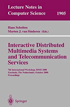 Interactive Distributed Multimedia Systems and Telecommunication Services: 7th International Workshop, Idms 2000 Enschede, the Netherlands, October 17 9783540411307