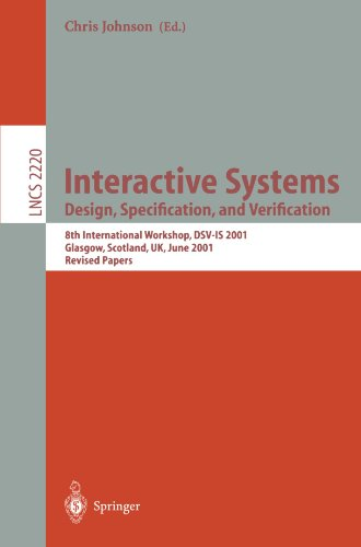 Interactive Systems: Design, Specification, and Verification: 8th International Workshop, Dsv-Is 2001. Glasgow, Scotland, UK, June 13-15, 2001. Revise 9783540428077