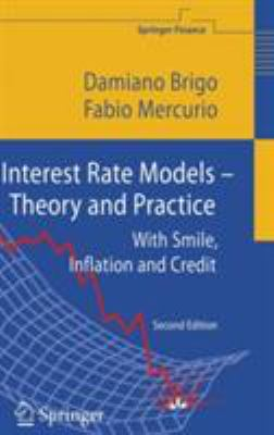 Interest Rate Models - Theory and Practice: With Smile, Inflation and Credit 9783540221494