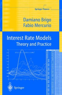 Interest Rate Models - Theory and Practice 9783540417729