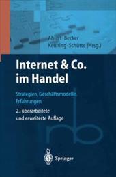 Internet & Co. Im Handel: Strategien, Geschaftsmodelle, Erfahrungen (2., Uber Arb. U. Erw. Aufl.)