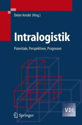 Intralogistik: Potentiale, Perspektiven, Prognosen 9783540296577