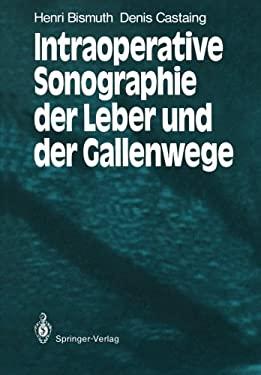 Intraoperative Sonographie Der Leber Und Der Gallenwege 9783540170907